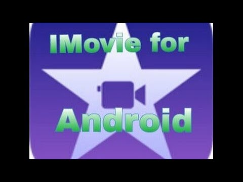 How to get iMovie on android for FREE
