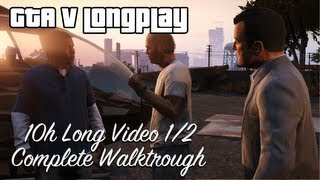 GTA 5 All Missions Full Game Walkthrough Longplay 100% HD Grand Theft Auto 5 1/2 10 Hour Long Video