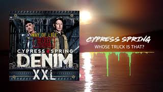 Cypress Spring - Whose Truck Is That? ( Audio)