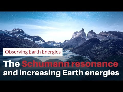 About The Schumann Resonance and increasing Earth energies
