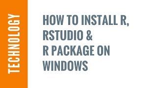 How to install R, RStudio & R package (Windows)