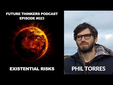 What Are The Biggest Existential Risks? Phil Torres Interview - FTP023