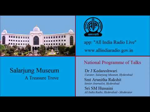 ALL INDIA RADIO HYDERABAD || Salarjung Museum  - A Treasure Trove || Discussion ||