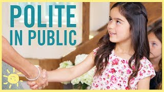 Teaching Kids to be POLITE (in Public!)
