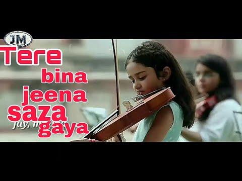 tere-bina-jeena-saza-song-😘|-tere-bina-jeena-saza-ho-gaya-ve-sanu-song-|-💑💞💟💖-😍-love-story💖