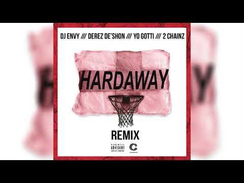 DJ Envy x Derez De'Shon - Hardaway (feat. Yo Gotti & 2 Chainz) [Remix]