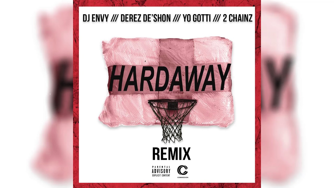 DJ Envy x Derez De Shon - Hardaway (feat. Yo Gotti   2 Chainz)  Remix  6db9b0376e