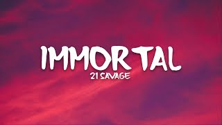 Download lagu 21 Savage - Immortal (Lyrics)