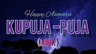 Download lagu Happy Asmara - Ku puja Puja | (Official Lirik Vedeo)
