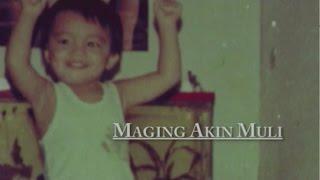 Maging Akin Muli