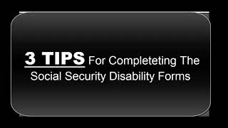 3 Social Security Disability Form Tips