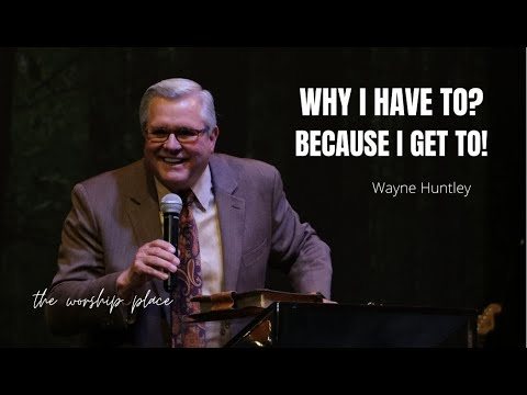 Wayne Huntley – Why I Have To? … Because I Get To!