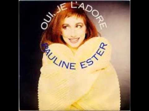 Pauline Ester - Oui, Je L'adore