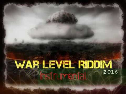 War Level Riddim Instrumental -  October 2016