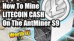 ANTMINER S9 | HOW TO MINE LITECOIN CASH