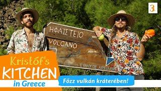 Gambar cover Főzz vulkán kráterében - Kristóf's Kitchen in Greece - vegán gasztroműsor - 3. rész
