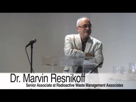 Dr. Marvin Resnikoff ~ Decommissioning Nuclear Power 101
