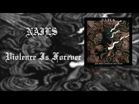 NAILS - Violence Is Forever