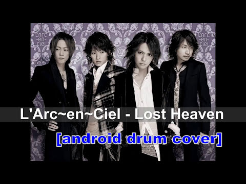 L'Arc~en~Ciel - Lost Heaven [android drum cover]