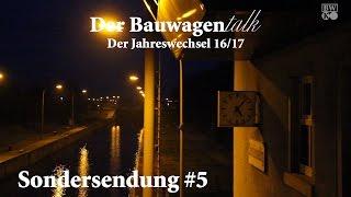 Der Jahreswechsel 16/17 - Der Bauwagentalk #S5