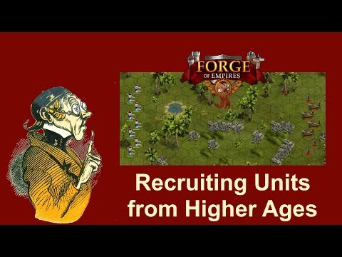 FoEhints: Recruiting Units from Higher Ages in Forge of Empires