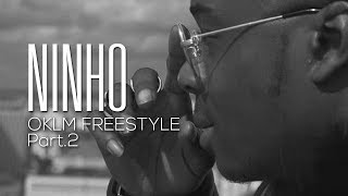 NINHO - OKLM FREESTYLE PART. 2