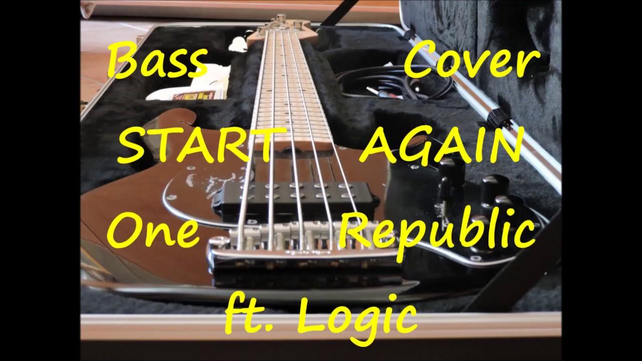 One Republic Ft. Logic - Start Again (BASS COVER)