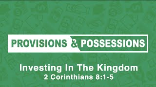 "Dr. Jason Jarvis - ""Investing In The Kingdom"" 2 Corinthians 8:1-5"