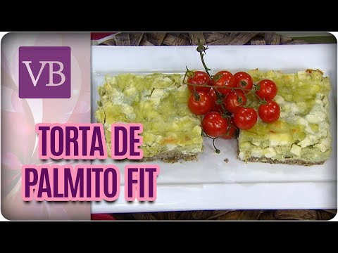 Torta de Palmito Fit - Você Bonita (06/07/17)