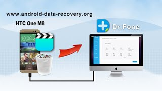 [HTC One M8 Video Recovery for Mac]: How to Recover Videos from HTC One M8 on Mac