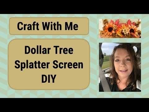 Dollar Tree Craft With Me ~ Splatter Screen DIY