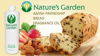 Amish Friendship Bread Fragrance Oil- Natures Garden