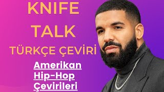 Drake Knife Talk türkçe çeviri ft. 21 Savage,Project Pat