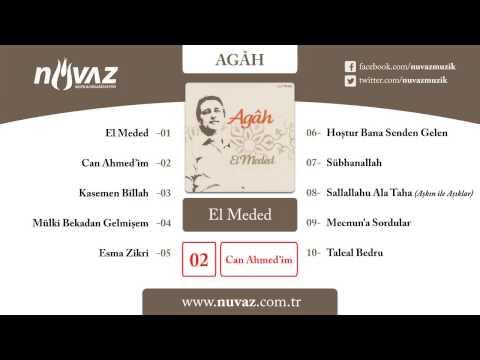 Agâh - Can Ahmedim