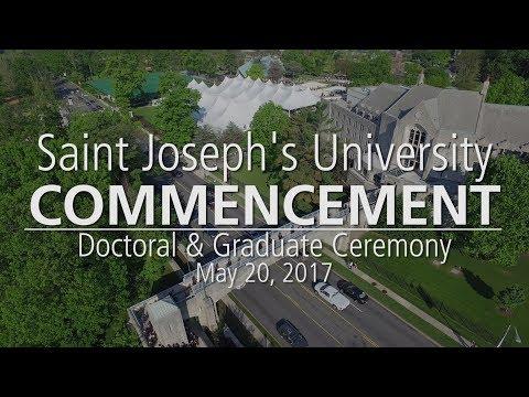 Saint Joseph's University Commencement 2017 - Doctoral & Graduate Ceremony