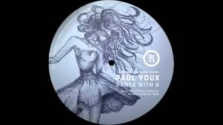 Paul Youx - Dance With U (original mix) NPC009 - Nuphuture traxx records