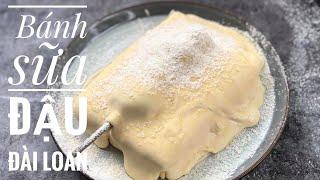 Bánh sữa đậu Đài Loan hot hit   Sam's Kitchen