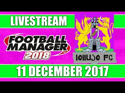 Football Manager 2018 | lollujo FC | FM18 Create A Club | 11 December 2017 Live Stream