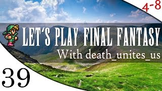 Let's Play Final Fantasy EP 39: What The Fluck