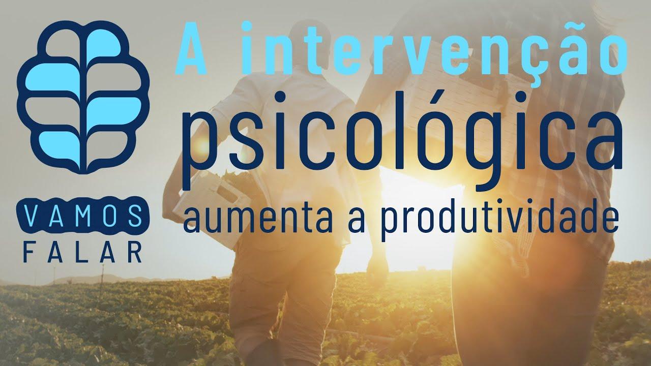 A intervenção psicológica aumenta a produtividade.