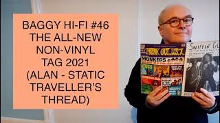 Baggy Hi Fi #46. The Non-Vinyl Tag 2021