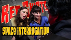 "Red Shirts the Series Ep. 205 - 'Space Interrogation"" feat. Deanna Russo [Star Trek Parody]"