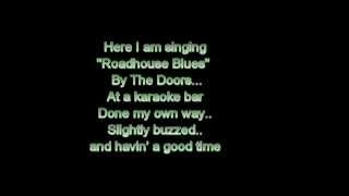"Singing ""Roadhouse Blues"" by The Doors (live karaoke version)"