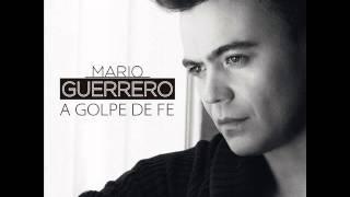 Mario Guerrero- a golpe de fe