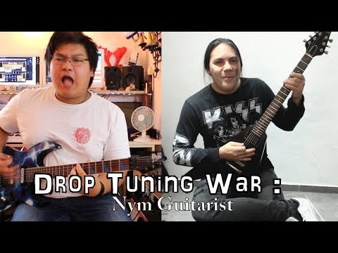 Drop Tuning War #2 : Nym Guitarist