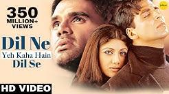 Dil Ne Yeh Kaha Hain Dil Se -HD VIDEO SONG   Akshay, Suniel & Shilpa   Dhadkan   Hindi Romantic Song