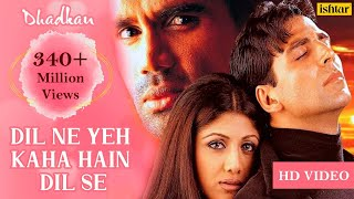 Dil Ne Yeh Kaha Hain Dil Se HD VIDEO SONG | Akshay, Suniel & Shilpa | Dhadkan | Hindi Romantic Song