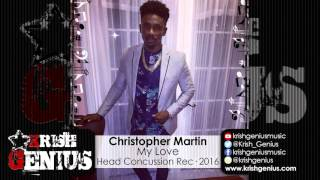 Christopher Martin - My Love [Crown Love Riddim] April 2016