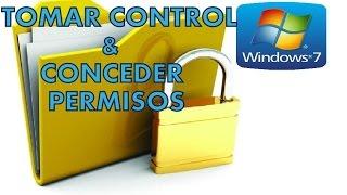 Tomar control y conceder permisos a Archivos,Carpetas en Windows 7