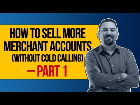 2-ways-to-sell-more-merchant-accounts-(without-cold-calling)-–-part-1